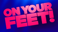 On Your Feet! (Touring) - The true story Gloria & Emilio Estefan is full of heart, heritage and rhythm