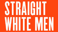 Straight White Men - The Hayes Theater