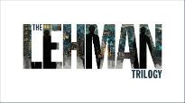 The Lehman Trilogy -  Nederlander Theatre