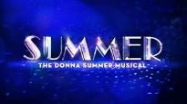 Summer: The Donna Summer Musical (Touring) -  A moving tribute to the voice of a generation.